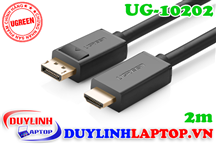 Cáp Displayport to HDMI dài 2M Ugreen 10202