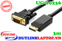 Cáp Displayport to VGA dài 3m Ugreen 10236