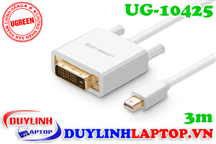 Cáp Thunderbolt - Mini Displayport to DVI 24+1 dài 3m Ugreen 10425