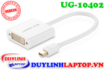 Cáp Thunderbolt - Mini Displayport to DVI 24+5 Ugreen 10402