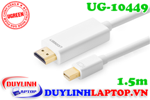 Cáp Thunderbolt - Mini Displayport to HDMI dài 1.5m Ugreen 10449